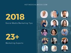 2018 Social Media Marketing Tips From 23+ Marketing Experts
