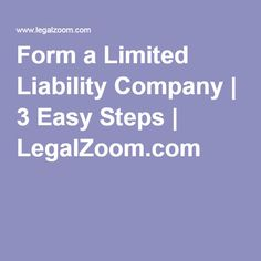 Form a Limited Liability Company | 3 Easy Steps | LegalZoom.com