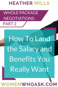 Whole Package Negotiation Part How To Land the Salary and Benefits You Really Want Work Life Balance, Resume Writing, Career Development, Achieve Your Goals, Career Advice, You Deserve, You Really, Time Management, Did You Know