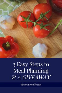 3 Easy Steps to Meal Planning & A GIVEAWAY