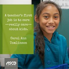 """""""A teacher's first job is to care—really care—about kids."""" Carol Ann Tomlinson, """"Intersections: Emotional Health and Learning,"""" Educational Leadership, October 2015"""
