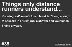 Things only runners understand…       Runners: Always trying to break the space time continuum.More: Things only runners understand… Plus: ...