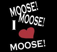 moose, moose, moose
