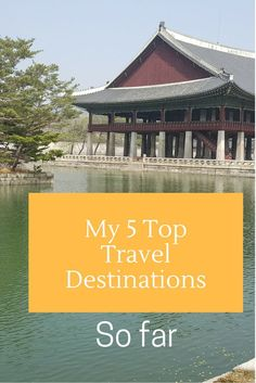Take a look at my favourite travel destinations I have seen thus far. Have you been there too?