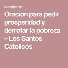 Oracion para pedir prosperidad y derrotar la pobreza – Los Santos Catolicos