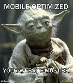 """Mobile optimized your website must be"" #SEO #SEOJokes @optimanova"