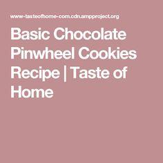 Basic Chocolate Pinwheel Cookies Recipe | Taste of Home