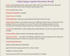 MORE INFO PLEASE CHECK OUT !  You tube link    :-  http://www.youtube.com/watch?v=U5xmBHRgAyY         http://gtobpoprojects.blogspot.in/2013/08/online-image-captcha-data-entry-work.html http://www.youtube.com/watch?v=U5xmBHRgAyY