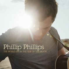 The world from the side of the moon Phillip phillips