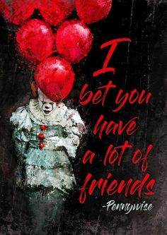 """I bet you have a lot of friends"" - Pennywise ❤️ Horror Movie Quotes, Horror Books, Horror Movies, Stephen King Movies, Stephen Kings, Bill Skarsgard Pennywise, Carrie, Pennywise The Dancing Clown, Arte Horror"