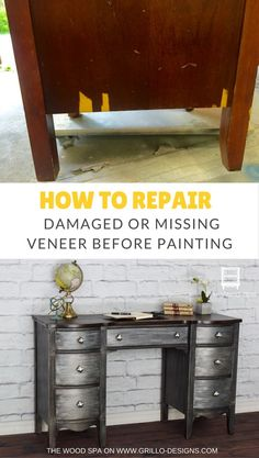 How To Repair Damaged Veneer Before Painting Furniture • Grillo Designs
