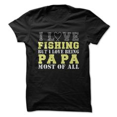 I LOVE FISHING BUT I LOVE BEING PA PA MOST OF ALL T-Shirts, Hoodies. VIEW DETAIL ==► https://www.sunfrog.com/Outdoor/I-LOVE-FISHING-BUT-I-LOVE-BEING-PA-PA-MOST-OF-ALL.html?id=41382