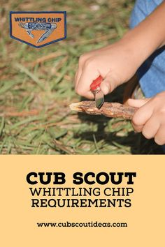 Cub Scout Whittling Chip Requirements via @CubIdeas