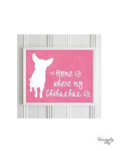 Chihuahua Art Print - 8x10 Custom Silhouette Art Print- Home is Where my Chihuahua is - Personalized Pet Print on Etsy, $17.00