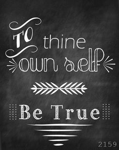 """""""To thine own self be true"""" * Free Shakespeare Chalkboard Printable"""