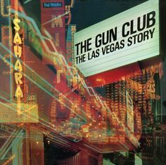 The Gun Club - 'The Las Vegas Story'