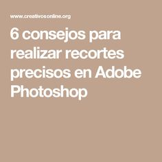 6 consejos para realizar recortes precisos en Adobe Photoshop Adobe Photoshop, Lightroom, Autocad, Photo Editing, Photography, Ps, Illustrator, Design, Photoshop Course