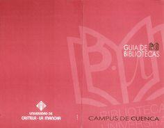 Guía de servicios de las bibliotecas universitarias del Campus de Cuenca 2000 #Cuenca #BibliotecasUniversitariasCuenca  #Bibliotecas #UCLM