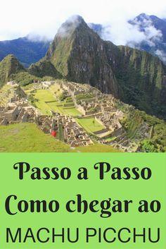 Machu Picchu - Passo a Passo de Como Chegar (sem recorrer a agência turística)