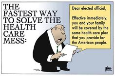 Government should have same healthcare as citizens BUT Congress should not be the legislative body to make that choice. Conservative Politics, Care Plans, Political Cartoons, Social Issues, Social Justice, In This World, Health Care, At Least, Funny Quotes
