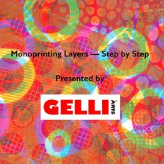 """Video: """"Monoprinting Layers"""" by Gelli Arts.  Demo how to use masks and add textures. Under 3 minutes."""