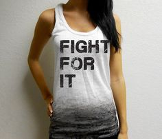 Hey, I found this really awesome Etsy listing at https://www.etsy.com/listing/180945769/ombre-fight-for-it-tank-crossfit-tank