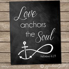 Love Anchors the Soul Wall Art - Hebrews - Bible Verse Art, Scripture art, Christian wall decor poster Bible Verse Art, Anchor Bible Verses, Scripture Quotes, Love Anchor Quotes, Bible Verses On Marriage, Bible Verses On Love, Scripture Chalkboard Art, Wedding Bible Verses, Chalkboard Ideas
