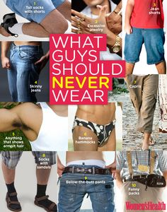 10 Things Guys Should Never Wear (Do you agree? Have any to add?)