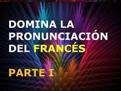 Francés - Lección 1 - Pronunciación (1ra. Parte) - YouTube