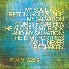 My soul finds rest - Psalm 62:1-2
