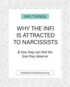 Why the INFJ Is Attracted to Narcissists