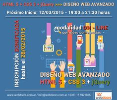 Diseño Web Avanzado con HTML 5 + CSS 3 + jQuery, modalidad on-line (distancia) con videoconferencias, a partir del 12/03/2015.