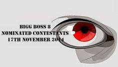 Bigg Boss 8 Nominated Contestants of 9th Week 17th November 2014 http://tv-duniya.blogspot.com/2014/11/bigg-boss-8-nominated-contestants-of-9th-week-17th-november-2014.html