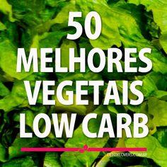 A lista definitiva com os 50 melhores vegetais low carb que vai facilitar o seu dia a dia e acabar definitivamente com suas dúvidas.