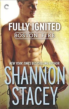 Fully Ignited (Boston Fire) eBook: Shannon Stacey: Amazon.co.uk: Kindle Store