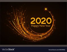 Happy new year 2020 Royalty Free Vector Image - VectorStock , Happy New Year Message, Happy New Year Quotes, Happy New Year Images, Happy New Year Wishes, Happy New Year Greetings, Quotes About New Year, Happy New Year 2020, Happy Year, Happy New Year Animation