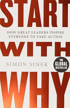 Start with Why: How Great Leaders Inspire Everyone to Take Action Reading Lists, Book Lists, Entrepreneur Books, Software, Simon Sinek, Overcoming Adversity, Thing 1, Great Leaders, Learning Centers
