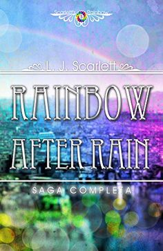 Rainbow After Rain - La Serie Completa di L.J. Scarlett https://www.amazon.it/dp/B0189ILJ6I/ref=cm_sw_r_pi_dp_x_EIrGybTZQD09V