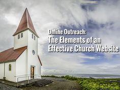 Online Outreach: The Elements of an Effective Church Website - https://www.churchdev.com/online-outreach-the-elements-of-an-effective-church-website/