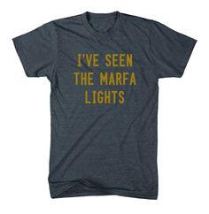 I've Seen The Marfa Lights - T-shirt – Tumbleweed TexStyles