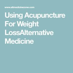 Best 25 Acupuncture For Weight Loss Ideas On Pinterest