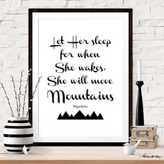 Let Her Sleep For When She Wakes She Will Move by WillowAndOlive #willowandolive