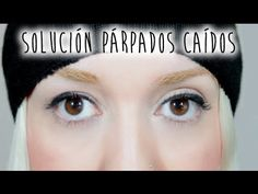 SOLUCIONES PARA PÁRPADOS CAÍDOS (SIN CIRUJÍA) (VER EN HD) Cut And Style, Beauty Skin, Hair Cuts, Make Up, Eyes, Youtube, Health, Uni, Create