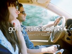 go for a drive together #bucketlist