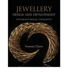 Jewellery Design and Development: International Concepts - Norman Cherry - A & C Black Publishers Ltd - Published: 28 February 2013 - Paperback 176 pages  - -   xplores the works of seventeen innovative jewellers from around the world, examining the ways they generate and develop ideas. Tracking every stage from initial concepts through to finished pieces, Norman Cherry analyses each maker's personal style and methodology, using illustrated examples and interviews.