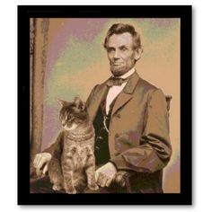 Abraham Lincoln and First Cat Dixie. He was known to be an animal lover, just another reason why he's my favorite president.