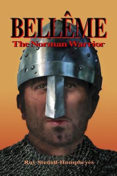 BELLEME The Norman Warrior (Bellême series) by Mr Roy Stedall-Humphryes http://www.amazon.com/dp/1480177768/ref=cm_sw_r_pi_dp_wfvzwb07BCSVC