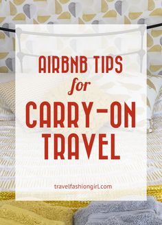 One of the most popular accommodation options is Airbnb, especially traveling when carryon. Find out my best Airbnb tips and how to choose the best rentals! | TravelFashionGirl.com