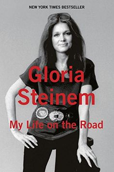 My Life On The Road, 2016 The New York Times Best Sellers Culture Books winner, Gloria Steinem #NYTime #GoodReads #Books