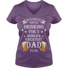 Drinking For 3 Worlds Greatest Dad To Be The absolute highest quality garments and prints in the business. Buy Now | Best T-Shirts USA are very happy to make you beutiful - Shirts as unique as you are.